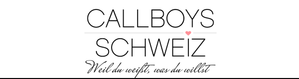 Callboys Schweiz